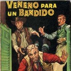 Libros de segunda mano: VENENO PARA UN BANDIDO - AÑO 1959 - NOVELA DE BOLSILLO ORIGINAL - ES DEL OESTE. Lote 45507388