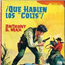 Libros de segunda mano: QUE HABLEN LOS COLTS - AÑO 1962 - NOVELA DE BOLSILLO ORIGINAL - ES DEL OESTE. Lote 45507485