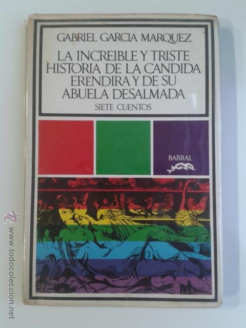 Libros de segunda mano: Gabriel Garcia Márquez - La Increible Y Triste Historia De La Candida Erendira 7 Cuentos BARRAL - Foto 2 - 45687331