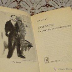 Libros de segunda mano: AVIRANETA O LA VIDA DE UN CONSPIRADOR.-- PIO BAROJA ( AGUILAR ). Lote 45800212
