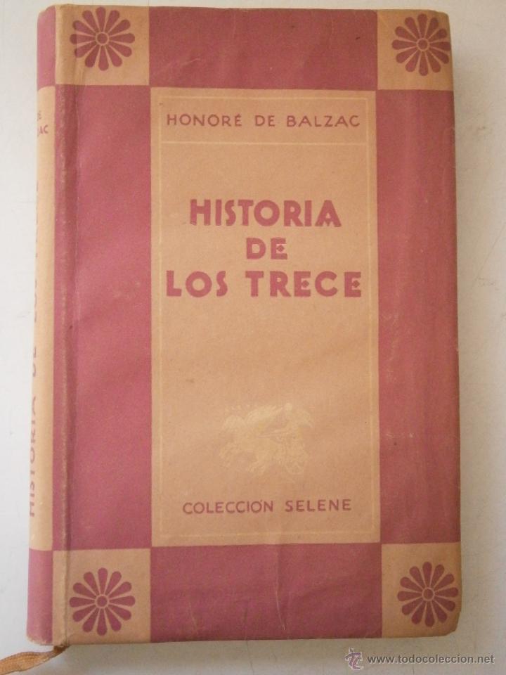 HISTORIA DE LOS TRECE HONORE DE BALZAC AYMA 1 EDICION 1941 (Libros de Segunda Mano (posteriores a 1936) - Literatura - Narrativa - Clásicos)
