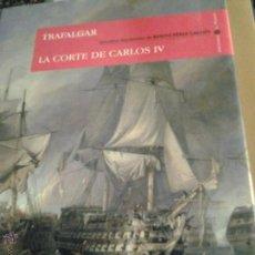 Libros de segunda mano: TRAFALGAR. LA CORTE DE CARLOS IV. EPISODIOS NACIONALES. BENITO PÉREZ GALDÓS.. Lote 46249057