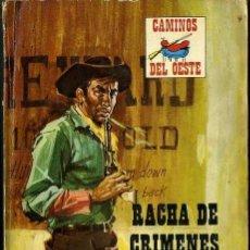 Libros de segunda mano: RACHA DE CRIMENES - AÑO 1973 - NOVELA DEL OESTE - ES DE BOLSILLO. Lote 46375721