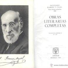 Libros de segunda mano: SANTIAGO RAMÓN Y CAJAL. OBRAS LITERARIAS COMPLETAS. MADRID, AGUILAR, 1961. Lote 46605904