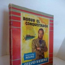 Libros de segunda mano: ROBUR EL CONQUISTADOR (JULIO VERNE) COLECCIÓN MOLINO 1954. Lote 47036708