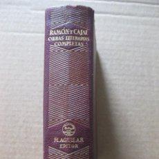 Libros de segunda mano: RAMON Y CAJAL OBRAS LITERARIAS COMPLETAS AGUILAR 1947. Lote 47045360