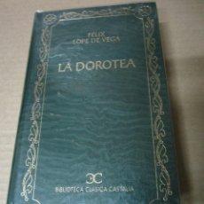 Libros de segunda mano: LA DOROTEA,FELIX LOPE DE VEGA-BIBLIOTECA CLASICA CASTALIA. Lote 47104569