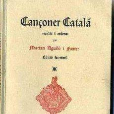 Libros de segunda mano: MARIAN AGUILÓ : CANÇONER CATALÀ (MALLORCA, 1951) FACSÍMIL. Lote 47252033