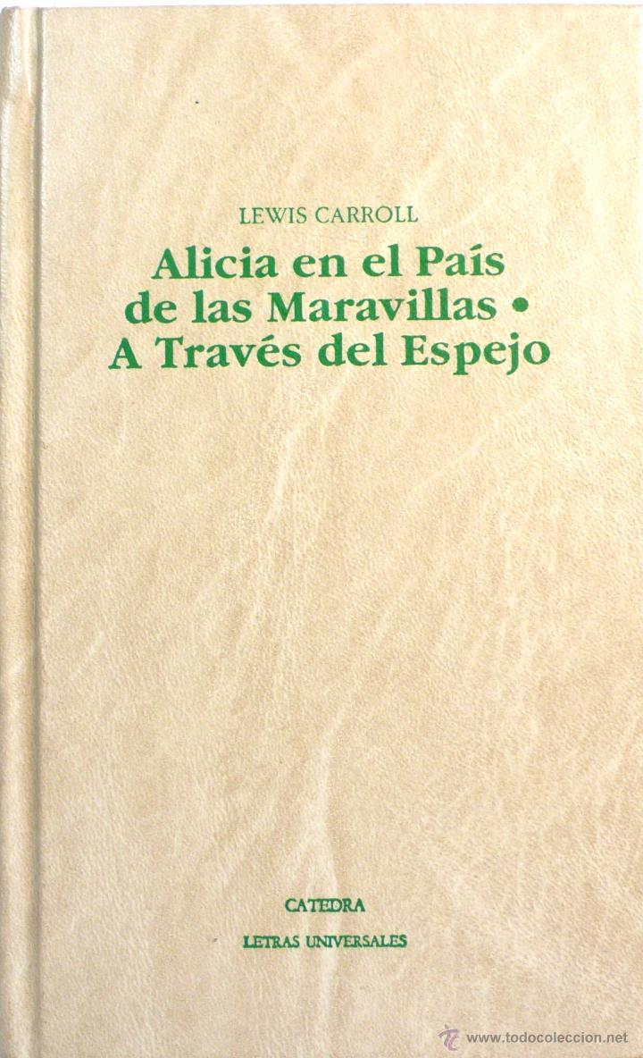 8 fotos LEWIS CARROLL - ALICIA EN EL PAÍS DE LAS MARAVILLAS (CATEDRA LETRAS  UNIVERSALES, ...