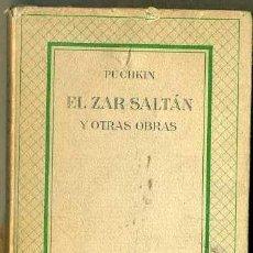 Libros de segunda mano: PUCHKIN : EL ZAR SALTÁN Y OTRAS OBRAS (DEL ZODÍACO 1942) ILUSTRACIONES DE SERRA GODAY. Lote 47506646