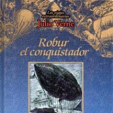 Libros de segunda mano: . LIBRO LOS VIAJES EXTRAORDINARIOS DE JULIO VERNE ROBUR EL CONQUISTADOR . Lote 47546653