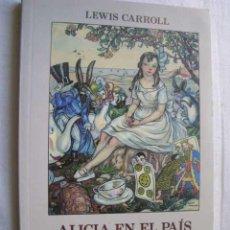 Libros de segunda mano: ALICIA EN EL PAÍS DE LAS MARAVILLAS. CARROLL, LEWIS. 1999. Lote 47551411