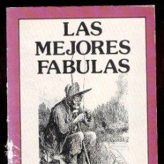 Libros de segunda mano: LAS MEJORES FABULAS. IRIARTE. SAMANIEGO. ESOPO. LA FONTAINE. 1989.. Lote 47861559