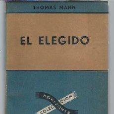 Libros de segunda mano: THOMAS MANN, EL ELEGIDO, ED. SUDAMERICANA BUENOS AIRES 1957, RÚSTICA, 325 PÁGS, 13X19CM. Lote 47908094