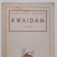Libros de segunda mano: KWAIDAN. CUENTOS JAPONESES. LAFCADIO HEARN. Lote 47921017