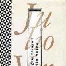 Libros de segunda mano: MIGUEL STROGOFF - VERNE, JULIO. Lote 47456123