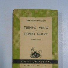 Libros de segunda mano: TIEMPO VIEJO. TIEMPO NUEVO. - MARAÑON, GREGORIO. COLECCION AUSTRAL Nº 140. ESPASA CALPE. TDK226. Lote 132848989