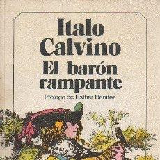 Libros de segunda mano: EL BARÓN RAMPANTE. ITALO CALVINO. BRUGUERA, 6ª EDICIÓN, 1986. Lote 48424330