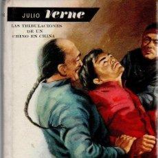 Libros de segunda mano: LAS TRIBULACIONES DE UN CHINO EN CHINA. JULIO VERNE, MOLINO, 1ª EDICIÓN, 1960. Lote 48541264