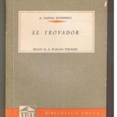 Libros de segunda mano: BIBLIOTECA ANAYA. Nº 59. EL TROVADOR. A. GARCIA GUTIERREZ. EDC. A. RAIMUNDO FDEZ. (B/A32) . Lote 48871684