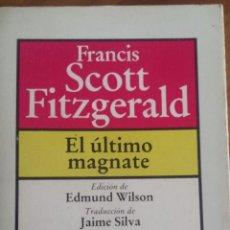 Libros de segunda mano: SCOTT FITZGERALD. EL ÚLTIMO MAGNATE. Lote 49446199