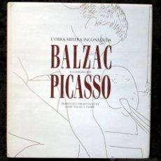 Libros de segunda mano: BALZAC - PICASSO - ILUSTRADO - L´OBRA MESTRA INCONEGUDA - BALZAC IL. LUSTRADA PER PICASSO. Lote 49746766