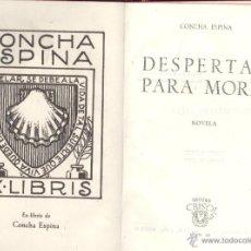 Libros de segunda mano: CONCHA ESPINA. DESPERTAR PARA MORIR. MADRID, AGUILAR, 1944. (CRISOL, 37). Lote 49722486