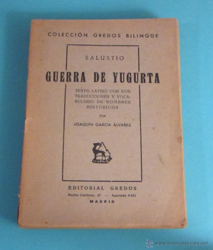 GUERRA DE YUGURTA. SALUSTIO. TRADUCCIÓN Y NOTAS DE JOAQUÍN GARCÍA ALVÁREZ (Libros de Segunda Mano (posteriores a 1936) - Literatura - Narrativa - Clásicos)