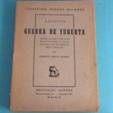 Libros de segunda mano: GUERRA DE YUGURTA. SALUSTIO. TRADUCCIÓN Y NOTAS DE JOAQUÍN GARCÍA ALVÁREZ. Lote 49859630