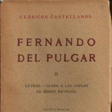 Libros de segunda mano: FERNANDO DEL PULGAR - VOLUMEN II - LETRAS. GLOSA A LAS COPLAS DE MINGO REVULGO - ESPASA CALPE - 1949. Lote 49986191