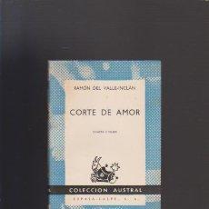 Libros de segunda mano: RAMÓN DEL VALLE INCLÁN - CORTE DE AMOR - Nº 271 COLECCIÓN AUSTRAL 1960. Lote 50024600