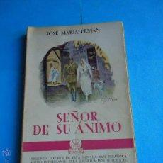 Libros de segunda mano: LIBRO. SEÑOR DE SU ÁNIMO, DE JOSÉ MARIA PEMÁN, SEGUNDA EDICIÓN,1948.. Lote 50140592