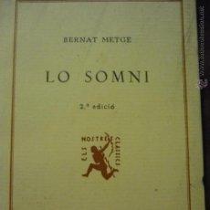 Libros de segunda mano: LIBRO EN CATALAN LO SOMNI .-BERNAT METGE --EDIT.BARCINO-192 PAG. Lote 50181245