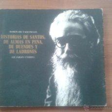 Libros de segunda mano: HISTORIAS DE SANTOS, DE ALMAS EN PENA, DE DUENDES Y DE LADRONES. RAMÓN DEL VALLE-INCLÁN.. Lote 50338494