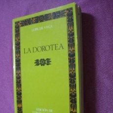 Libros de segunda mano: LA DOROTEA LOPE DE VEGA . Lote 50497345