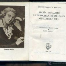 Libros de segunda mano: AGUILAR CRISOL Nº 149 - SCHILLER : MARÍA ESTUARDO Y DOS OBRAS (1946) 1ª EDICIÓN. Lote 50608787