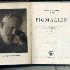 Libros de segunda mano: AGUILAR CRISOL Nº 8 BIS - BERNARD SHAW : PIGMALION (1945) 1ª EDICIÓN. Lote 50608973