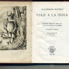 Libros de segunda mano: AGUILAR CRISOL Nº 89 - WALDEMAR BONSELS : VIAJE A LA INDIA (1945) 1ª EDICIÓN. Lote 50618213