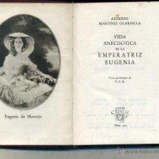 Libros de segunda mano: AGUILAR CRISOL Nº 225 - MARTINEZ OLMEDILLA : VIDA ANECDÓTICA DE LA EMPERATRIZ EUGENIA (1948) 1ª EDIC. Lote 50618328