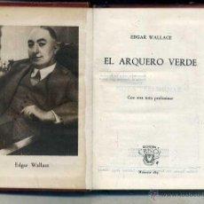 Libros de segunda mano: AGUILAR CRISOL Nº 189 - EDGAR WALLACE : EL ARQUERO VERDE (1946) 1ª EDIC. Lote 50620426