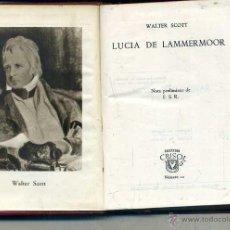 Libros de segunda mano: AGUILAR CRISOL Nº 12 - WALTER SCOTT : LUCIA DE LAMMERMOOR (1945) 1ª EDIC. Lote 50620538