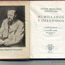 Libros de segunda mano: AGUILAR CRISOL Nº 45 - DOSTOYEVSKI . HUMILLADOS Y OFENDIDOS (1946) 2ª EDICIÓN. Lote 50620906