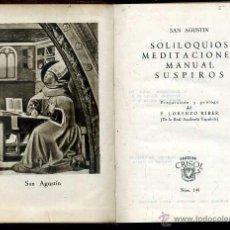 Libros de segunda mano: AGUILAR CRISOL Nº 148 - SAN AGUSTIN : SOLILOQUIOS / MEDITACIONES / MANUAL / SUSPIROS (1945) 1ª EDIC. Lote 50623449