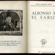 Libros de segunda mano: AGUILAR CRISOL Nº 30 - J. A. SÁNCHEZ PÉREZ : ALFONSO X EL SABIO (1944) 1ª EDICIÓN. Lote 50623658