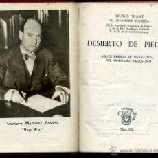 Libros de segunda mano: AGUILAR CRISOL Nº 252 - HUGO WAST : DESIERTO DE PIEDRA (1948) 1ª EDICIÓN. Lote 50623907