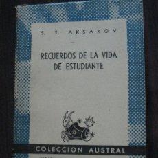Libros de segunda mano: RECUERDOS DE LA VIDA DE UN ESTUDIANTE - S.T. AKSAKOV - ESPASA CALPE (PRIMERA EDICIÓN, 1948). Lote 50701051