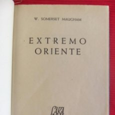 Libros de segunda mano: EXTREMO ORIENTE - W. SOMERSET MAUGHAM. Lote 50789477