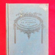 Libros de segunda mano: LA JUVENTUD DE AURELIO ZALDÍVAR - A. HERNÁNDEZ GATÁ. Lote 50789988