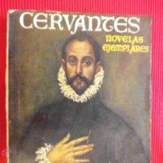 Libros de segunda mano: NOVELAS EJEMPLARES: MIGUEL DE CERVANTES. Lote 51039297