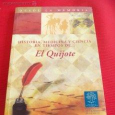 Libros de segunda mano: HISTORIA, MEDICINA Y CIENCIA EN TIEMPOS DE... EL QUIJOTE. Lote 51126264
